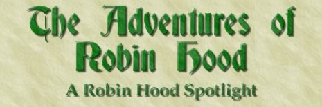 The Adventures of Robin Hood: A Robin Hood Spotlight